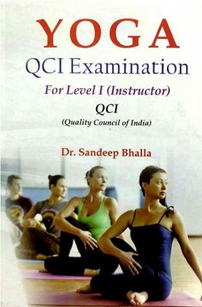 YOGA QCI Examination for level by Dr. Sandeep Bhalla