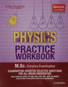 Unique physics practice workbook written by Dr Vishal Mishra