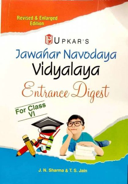 UPKAR JAWAHAR NAVODAYA VIDYALAYA ENGTRANCE DIGEST FOR CLASS VI BY J.N. SHARMA AND T.S. JAIN