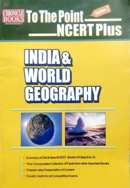 CHRONICLE to the point ncert plus INDIAN AND WORLD GEOGRAPHY BY AMRENDRA OJHA