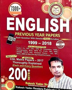 RAKESH YADAV 7300+ ENGLISH PREVIOUS YEAR PAPERS 1999-2018 200 SETS