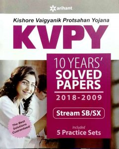 ARIHANT KVPY 10 YEARS SOLVED PAPERS 2018 TO 2009