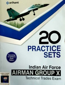 ARIHANT BHARTIYA VAYUSENA AIRMEN X GROUP 20 PRACTICE SETS TECHNICAL TRADES ENGLISH EDITION