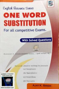 MB ENGLISH RESOURCE SERIES ONE WORD SUBSTITUTION FOR ALL COMPETITIVE EXAMS BY AJAY K. SINGH