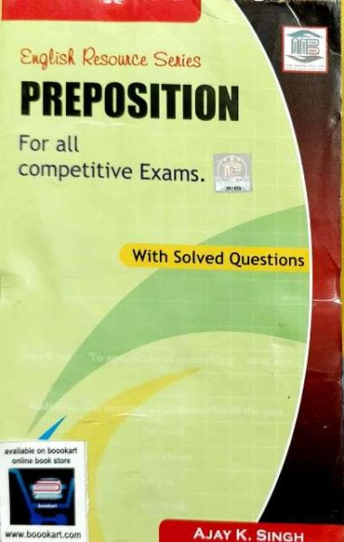 MB ENGLISH RESOURCE SERIES PREPOSITION FOR ALL COMPETITIVE EXAMS WITH SOLVED QUESTIONS BY AJAY K SINGH
