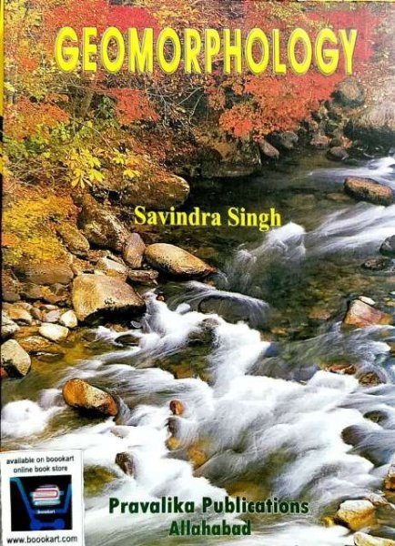 GEOMORPHOLOGY BY SAVINDRA SINGH PRAVALIKA PUBLICATION