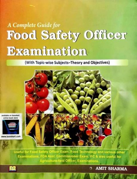 A COMPLETE GUIDE FOR FOOD SAFETY OFFICER EXAMINATION BY AMIT SHARMA