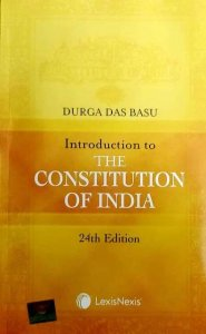 LEXISNEXIS INTRODUCTION TO THE CONSTITUTION OF INDIA BY DURGA DAS BASU 24rd Edition