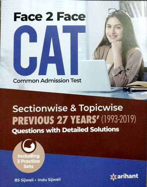 Arihant Face to Face CAT Sectionwise Topicwise Previous 27 years Questions with Detailed Solutions by BS Sijwali Indu Sijwali