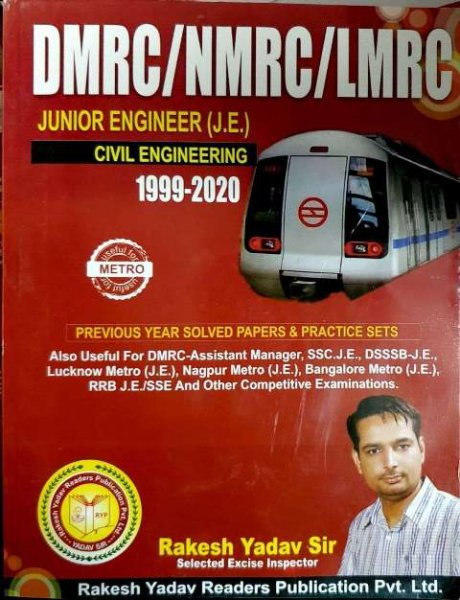 Rakesh Yadav DMRC/NMRC/LMRC JE Civil Engineering 1999 to 2020